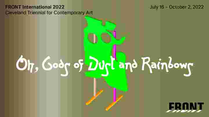 The Rodina, visual identity, <em>Oh Gods of Dust and Rainbows</em>, FRONT International 2022, Cleveland Triennial for Contemporary Art.
